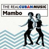 The Real Cuban Music: Mambo (Remasterizado) by Various Artists