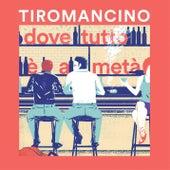 Dove tutto è a metà by Tiromancino