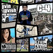Play & Download Livin' Lavish (The Mixtape) by C-4 | Napster