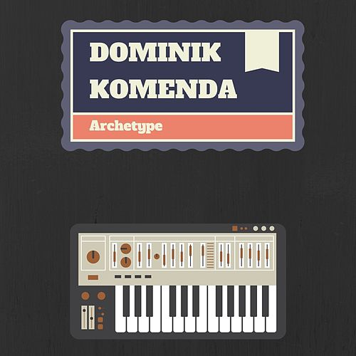 Archetype by Dominik Komenda