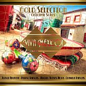Gold Selection: Viva México by Various Artists
