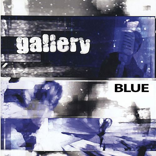 Play & Download Blue by Gallery | Napster