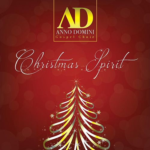 Play & Download Christmas Spirit by Anno Domini Gospel Choir | Napster