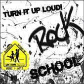 Rock School, Turn It up Loud! by Various Artists