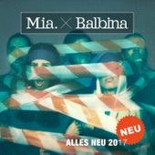 Alles Neu 2017 by Mia. x Balbina