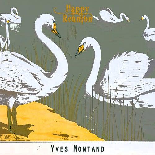 Happy Reunion de Yves Montand
