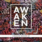 Kingdom Worker - EP by Awaken Worship