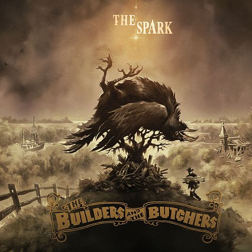 The Spark by The Builders and The Butchers