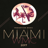 Miami WMC 2017 by Various Artists
