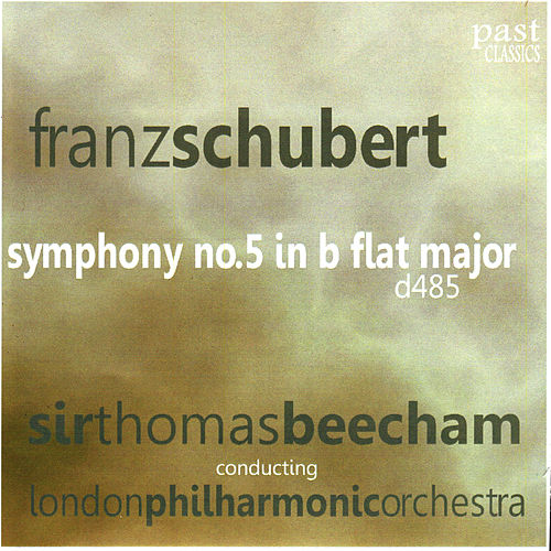 Play & Download Schubert: Symphony No. 5 by London Philharmonic Orchestra | Napster