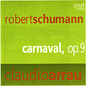 Schumann: Carnaval by Claudio Arrau
