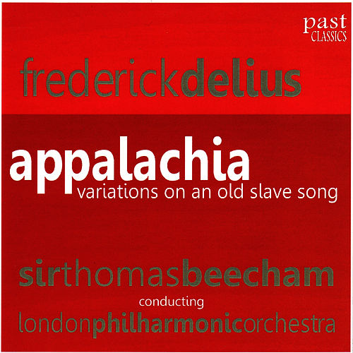 Delius: Appalachia by London Philharmonic Orchestra