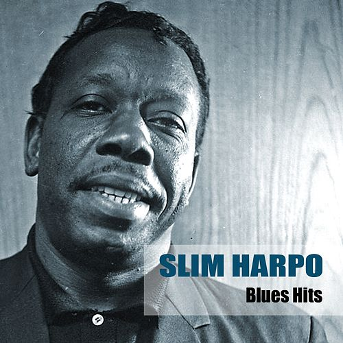 Play & Download Blues Hits by Slim Harpo | Napster