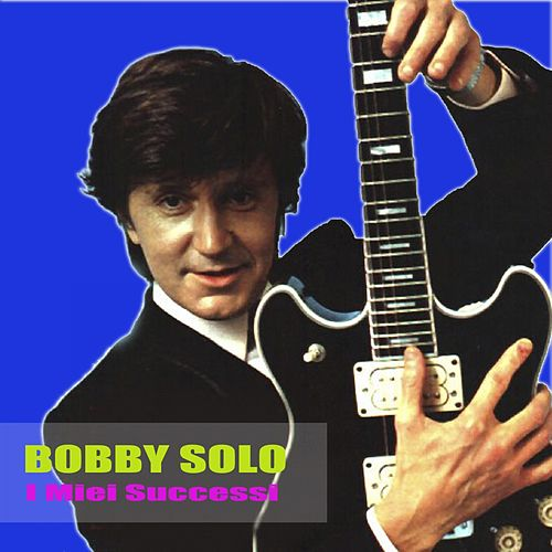 Play & Download I Miei Successi by Bobby Solo | Napster