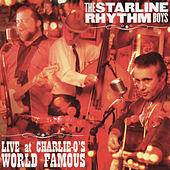 Play & Download Live at Charlie-O's World Famous by The Starline Rhythm Boys | Napster
