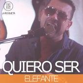 Play & Download Quiero Ser by Elefante | Napster