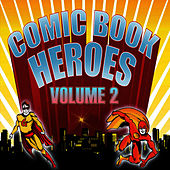Comic Book Heroes - Vol 2 by Crimson Ensemble