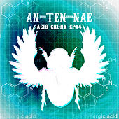 Play & Download Acid Crunk EP 4 by AN-TEN-NAE | Napster