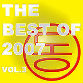 The Best of 2007 Vol. 3 by Various Artists
