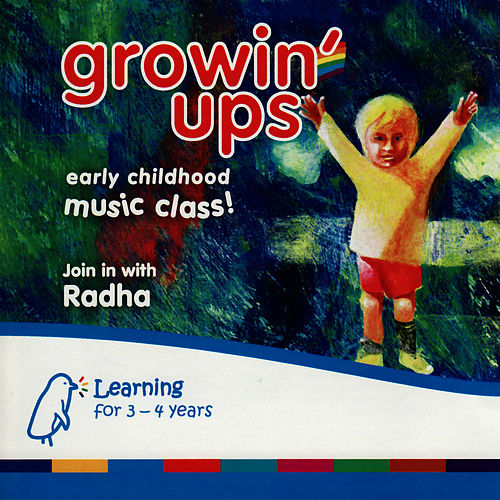Play & Download Growin' Ups - Early Childhood Music Class by Radha | Napster