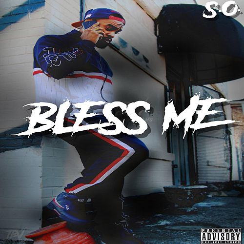 Play & Download Bless Me by S.O. | Napster