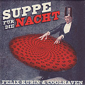 Play & Download Suppe Für Die Nacht by Felix Kubin | Napster