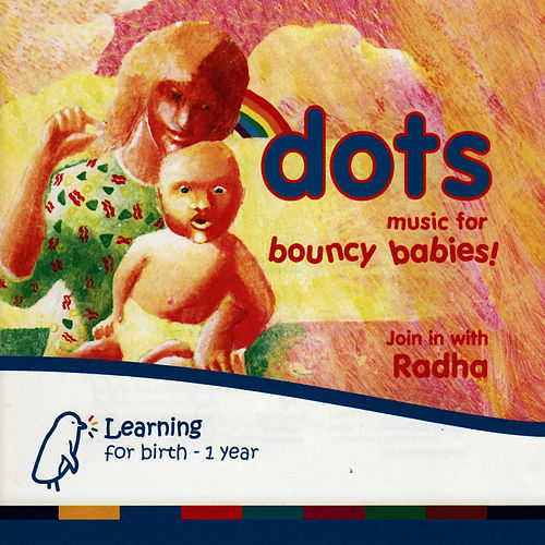 Play & Download Dots - Music For Bouncy Babies by Radha | Napster