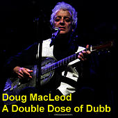 Play & Download A Double Dose of Dubb by Doug MacLeod | Napster