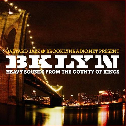Play & Download Bklyn: Heavy Sounds From The County Of Kings by Various Artists | Napster