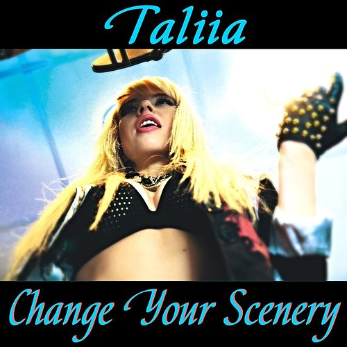 Change Your Scenery by Taliia