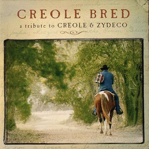 Creole Bred - A Tribute To Creole & Zydeco by Various Artists
