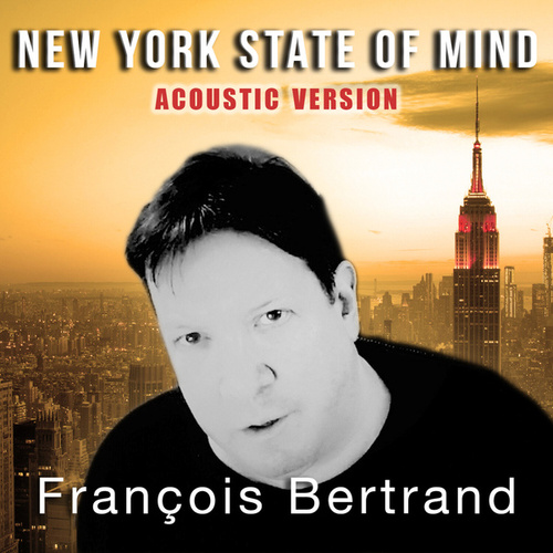 New York State of Mind (Acoustic Version) by François Bertrand