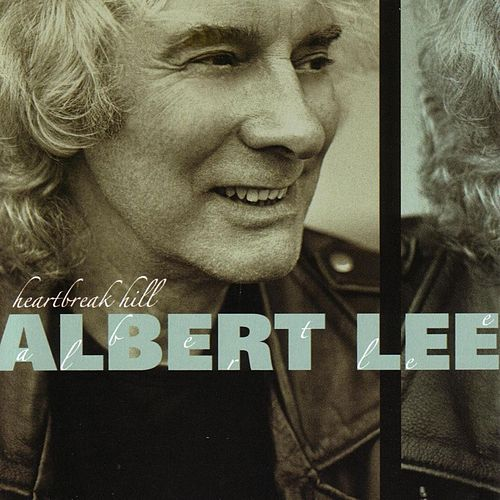 Play & Download Heartbreak Hill by Albert Lee | Napster