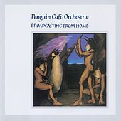 Broadcasting From Home by Penguin Cafe Orchestra