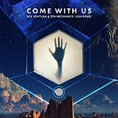 Come with Us by Zen Mechanics