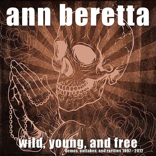 Wild, Young, and Free by Ann Beretta
