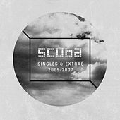 Play & Download Scuba: Singles + Extras (2005-2007) by Scuba | Napster