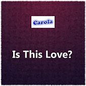 Play & Download Is This Love? by Carola | Napster