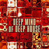 Deep Mind of Deep House de Various Artists