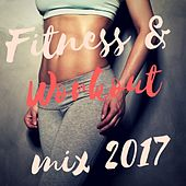 Fitness & Workout Mix 2017 by Various Artists