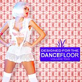 Play & Download Designed for the Dancefloor, Vol. 2 by Various Artists | Napster