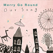 아워 송 Our Song by Merry-Go-Round