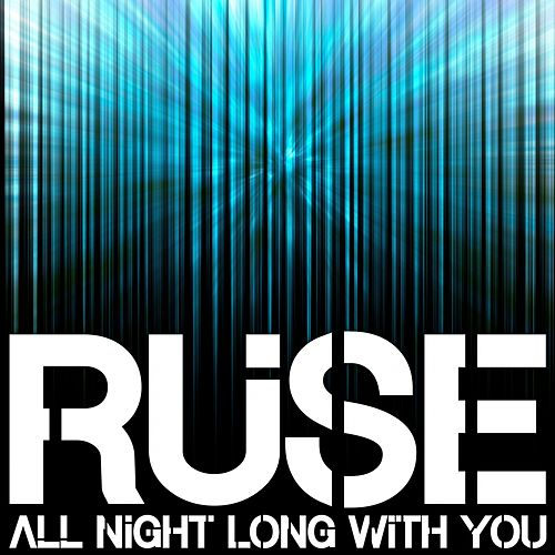 Play & Download All Night Long with You (Radio Edit) by The Ruse | Napster