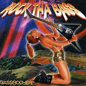 Bassrocker: Rock Tha Bass by Bassrocker