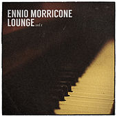 Ennio Morricone Lounge Vol. 1 by Various Artists