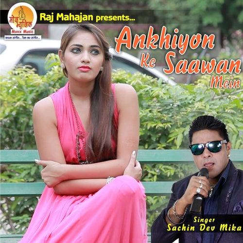 Ankhiyon Ke Saawan Mein by Sachin Dev Mika