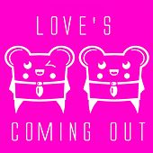Play & Download Love's Coming Out by Spencer & Hill | Napster