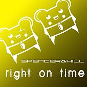 Play & Download Right on Time by Spencer & Hill | Napster