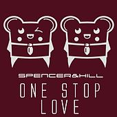 Play & Download One Stop Love by Spencer & Hill | Napster