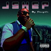 Play & Download My Thoughts by J Shep | Napster